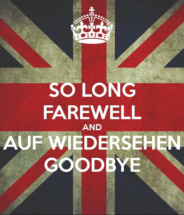 so-long-farewell-and-auf-wiedersehen-goodbye