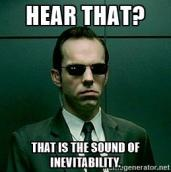 agent-smith-matrix-hear-that-that-is-the-sound-of-inevitability