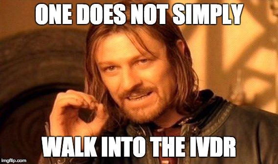One does not simply walk into the IVDR